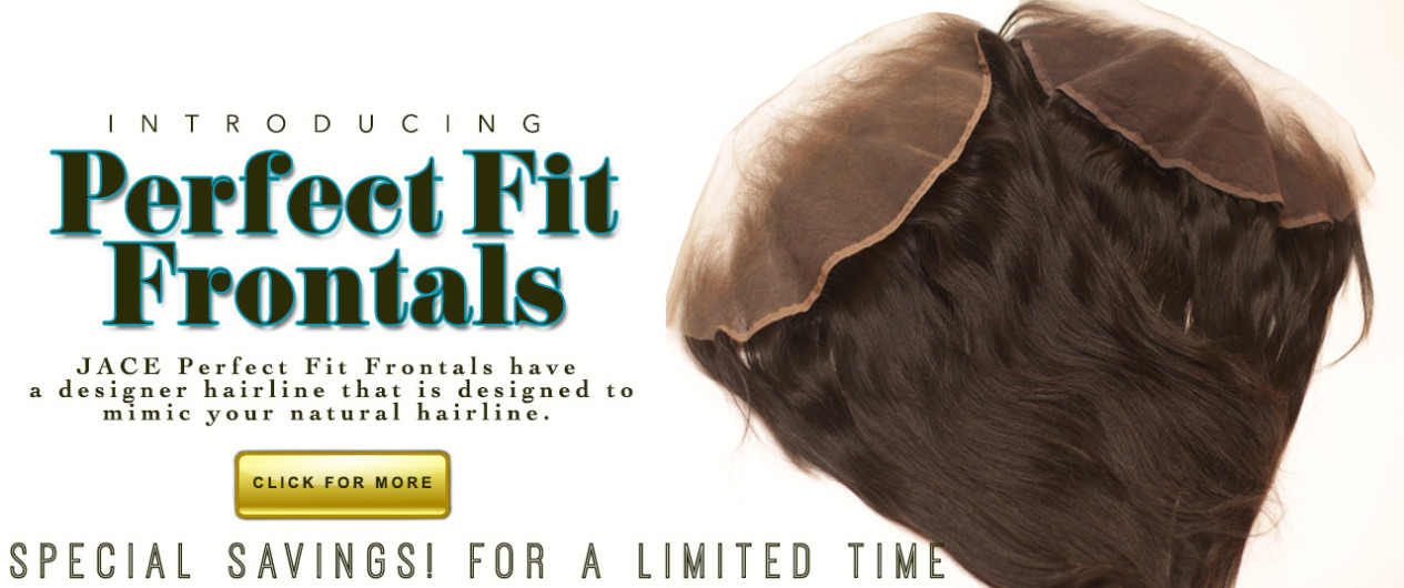 JACE Perfect Fit Frontals